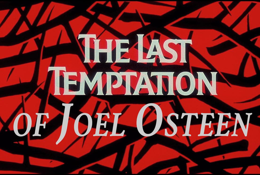 The Last Temptation of Joel Osteen
